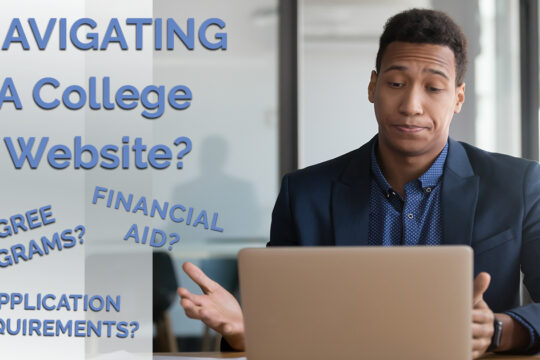 Navigating a college website can be challenging. We can help!